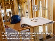 The Insurance Claim: Making Insurance Work TAKE CONTROL OF YOUR CLAIM