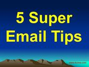 5 Super Email Tips
