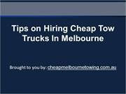 Tips on Hiring Cheap Tow Trucks In Melbourne
