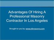 Advantages Of Hiring A Professional Masonry Contractor In Los Angeles