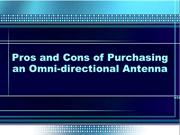 Pros and Cons of Purchasing an Omni-directional Antenna