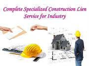 Complete Specialized Construction Lien Service for industry