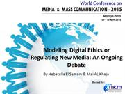 Modeling Digital Ethics or Regulating New Media: An Ongoing Debate