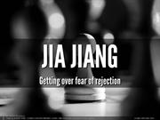 Getting Over Fear Of Rejection - with Jia Jiang of 100 Days of Rejecti
