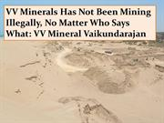VV Minerals Has Not Been Mining Illegally, No Matter Who Says What VV