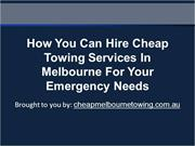 How You Can Hire Cheap Towing Services In Melbourne For Your Emergency