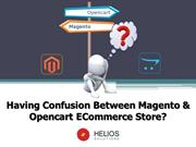 Having Confusion Between Magento & Opencart ECommerce Store?