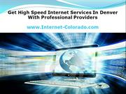 Get High Speed Internet Services In Denver With Professional Providers