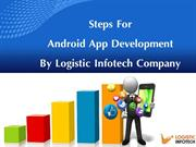 Steps For Android App Development By Logistic Infotech Company