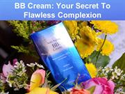 BB Cream Your Secret To Flawless Complexion