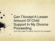 If I Agreed To A Lower Child Support In The Divorce Proceeding