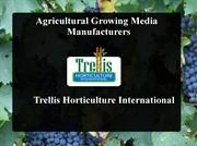 Agricultural Growing Media Manufacturers - Trellis Horticulture Intern