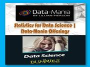 Statistics for Data Science, Data-Mania Offerings