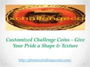 Customized Challenge Coins - Give Your Pride a Shape & Texture