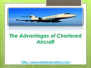 The Advantages of Chartered Aircraft