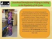 Snowboard Manufacturer Helping in Adding to the Popularity of the Game