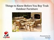 Things to Know Before You Buy Teak Outdoor Furniture- MyDeal