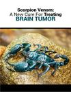 Scorpion Venom: A New Cure for Treating Brain Tumor