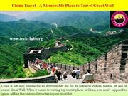 China Travel - A Memorable Place to Travel Great Wall