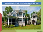Buying Property in Delhi You Probably need to Take Note