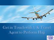 Get in Touch with UK Travel Agent to Perform Hajj