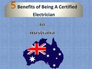 5 Benefits of Being an Certified Electrician