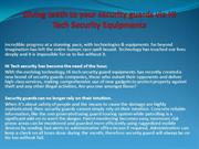 Giving teeth to your security guards via Hi Tech Security Equipments