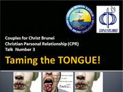 CPR Talk 3 Taming the Tongue (RonieColomaCFCBrunei) 07.2014