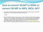 How to convert WLMP to WMV or convert WLMP to MP4, MOV, AVI