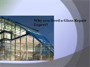 Why you Need a Glass Repair Expert