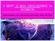 A Shift in Mass Consciousness Is Occurring Understanding the Individua