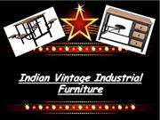 Indian Vintage Industrial Furniture