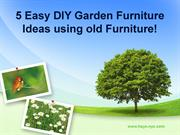 5 Easy DIY Garden Furniture Ideas using old Furniture!
