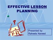 Effective lesson planning by Raheela Naveed