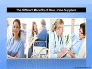 The Different Benefits of Care Home Suppliers