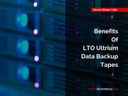 Benefits of LTO Tapes