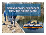 Fishing Rod Holder Bucket from The Fishing Caddy