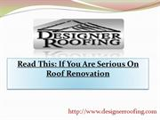 Read This If You Are Serious On Roof Renovation