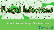 How To Prevent Fungal Skin Infections