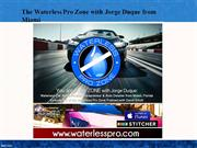 The Waterless Pro Zone with Jorge Duque from Miami