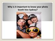 Why is it important to know your photo booth hire Sydney