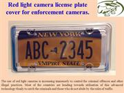 Red light camera license plate cover for enforcement cameras.