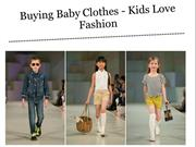 Buying Baby Clothes - Kids Love Fashion