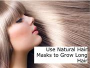 Use Natural Hair Masks to Grow Long Hair