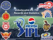 Unbelievable IPL T20 Records and Statistics