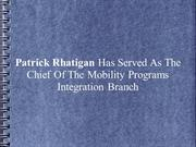 Patrick Rhatigan Served Chief Of Mobility Programs Integration Branch
