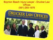 Boynton Beach Injury Lawyer - Drucker Law Offices (561) 265-1976c