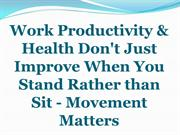 Work Productivity & Health Don't Just Improve When You Stand Rather th