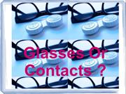 Glasses or contacts for you?