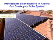 Professional Solar installers in Arizona Can Create your Solar System
